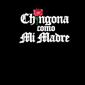 Chingona Como Mi Madre. For strong latina women