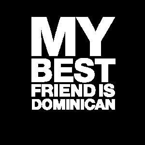 My Best Friend Is Dominican. I Love República