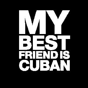 My Best Friend Is Cuban. I love Cuba.