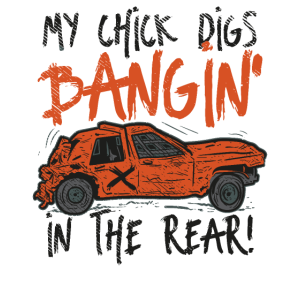 Demolition Derby My Chick Digs Race Car Stock Car