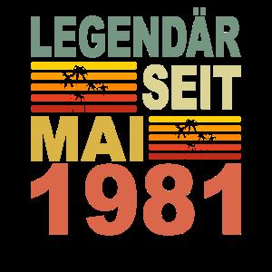 Legendär seit Mai 1981 Geburtstag Geschenk 1981