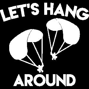 Let es Hang Around
