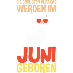 Juni Geburtstag Alpaka Spruch Lustig