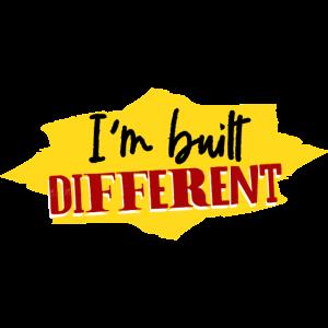 Ich bin anders gebaut