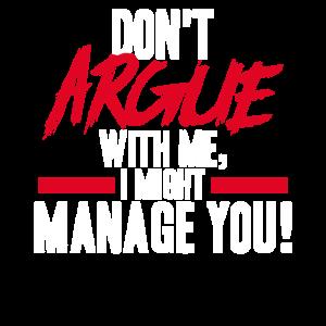 Projektmanager - Nicht mit mir streiten