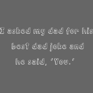 Dads best joke