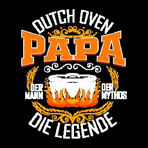 Dutch Oven Papa - Mann Mythos Legende Dopfen Grill