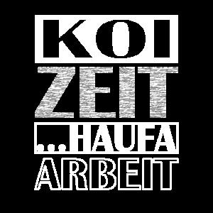 Koi Zeit haufa Arbeit schwäbisch Dialekt