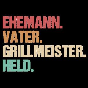 Ehemann. Vater. Grillmeister. Held.