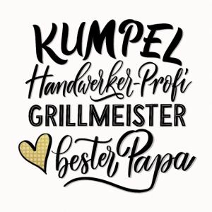 Bester Papa, Kumpel, Handwerkerprofi, Grillmeister