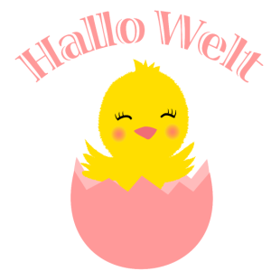 Hallo Welt - Küken