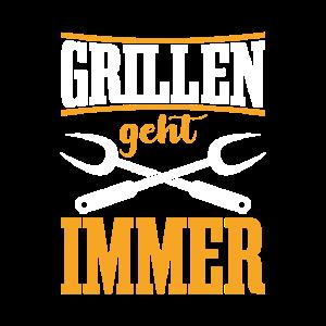 Grillen geht immer Grillparty Griller Geschenk