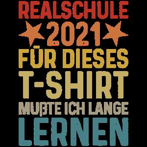Realschule 2021 Grundschule Abschluss 2021 T-Shirt