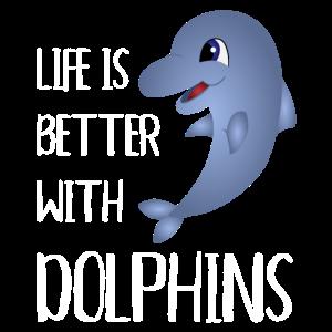 Das Leben ist besser mit Delphinen Liebhaber süße Cartoon Qu