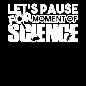 Wissenschaft Pause für den Moment der Wissenschaft