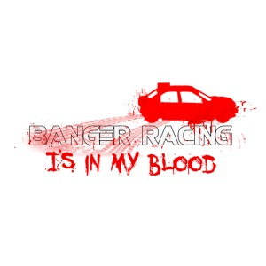 Banger Racing is in my blood
