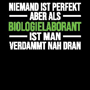 Biologielaborant niemand ist perfekt Spruch