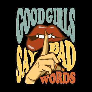 Good Girls say bad words