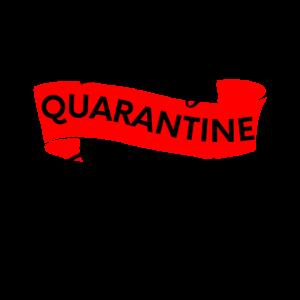 Quarantäne, Quarantäne, Quarantäne, Quarantäne