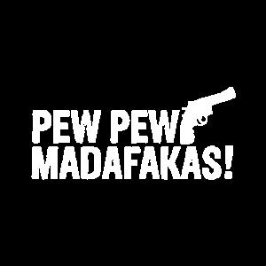 Pew Madafakas Pew