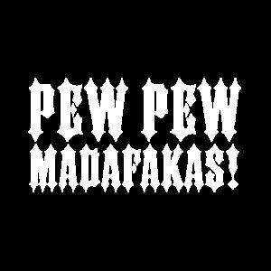 Madafakas Pew Pew