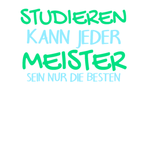 Studieren Kann Jeder - Meister Meisterprüfung