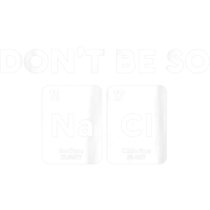 Don't Be A Salty Scientist