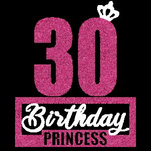 30. Geburtstag 30 Jahre 30er Birthday Princess