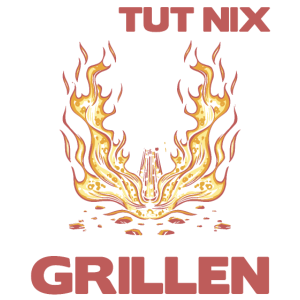 Der will nur Grillen - Grill BBQ