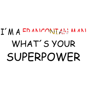 I´m a franconian man what´s your superpower