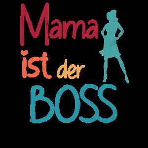 Mama ist der Boss