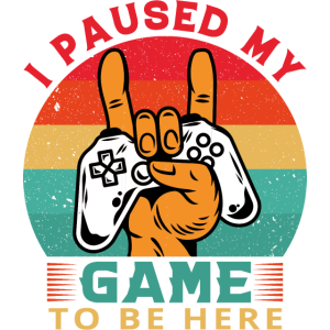 I Paused my Game to be .... for Gamer Pc Consoles