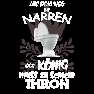 Aus dem Weg ihr Narren - Toilette Klo Thron