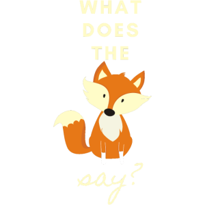 Spruch WHAT DOES THE FOX SAY Fuchs Tiere Wald
