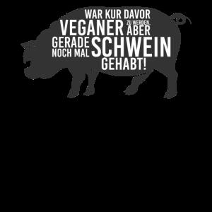 Anti Vegetarier Spruch Schwein gehabt Geschenk