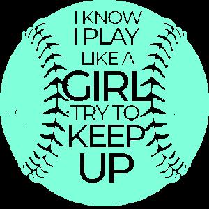 Softball, ich weiß, ich spiele wie ein Mädchen und
