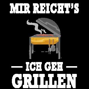 Mir Reicht's Ich Geh Grillen Grill Griller Spruch