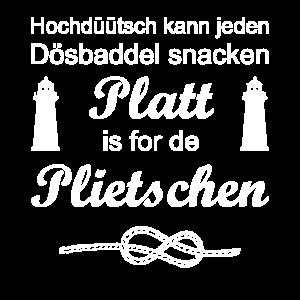 Platt is for the plietschen