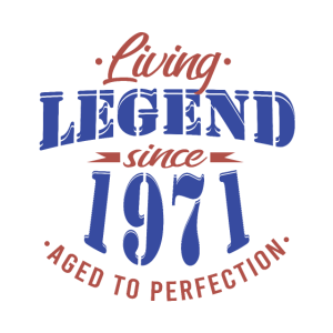 legende seit 1971 zur Perfektion gereift