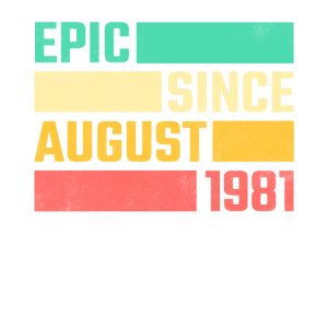 40. Geburtstag August Jahrgang 1981 40 Jahre