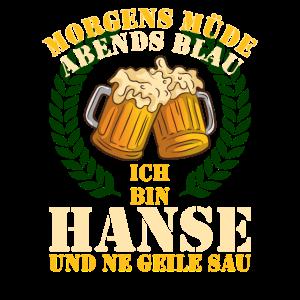 Hanse - Morgens Müde Abends Blau Geile Sau Hanse