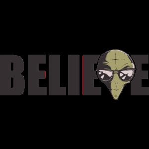 Believe Ufo Alien fliegende Untertasse Spruch