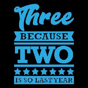 Three Two Geschenk Geburtstag Jahrgang Lustig
