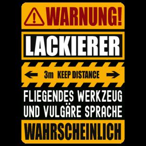 Lackierer Spruch Warnung