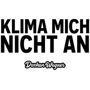 Klima mich nicht an (dunkel)