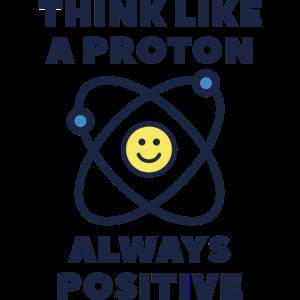 Denken Sie wie ein Proton immer positiv