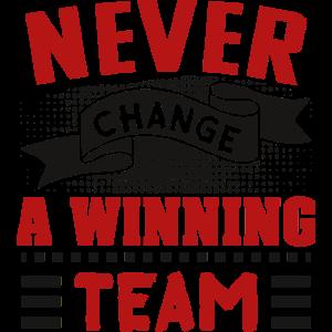 Never change a winning team - Fussballfan Spruch