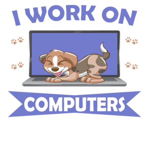 Fuuny I Work on Computers Dog Lovers
