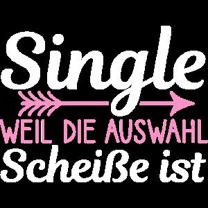 Single Weil die Auswahl Scheiße ist Liebeskummer