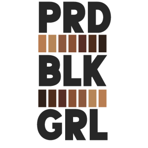 Proud Black Girl Pride Prd Blk Grl